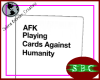 AFK-Cards Against Humity