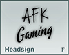 Headsign AFK Gaming