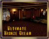Ultimate Bronze Dream