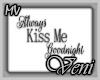 *MV* Kiss Me Goodnight