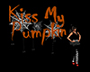 Kiss My Pumpkin Sign