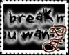 DLF ~ Won't Break Me...
