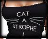 Cat A Strophe !
