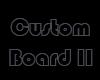 ein Custom Board 2