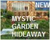 MYSTIC GARDEN HIDEAWAY