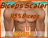 ! Biceps Scaler 115%