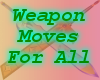 Weapon Moves for All