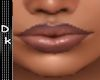 *Dk* Blacke lips