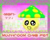 -mafi-chibi mushroom pet