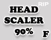 R. Head scaler 90% F