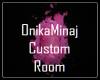 OnikaMinaj Custom Room