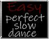 i* Perfect Slow Dance