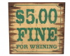 Fine for whining-sign