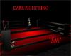 *SM* Dark Fight Ring