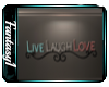 Live.Laugh,Love Sign