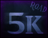 [Road]5k Support