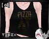 [A] Loose Pizza AF Tank