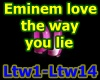 f3~Eminem love the way