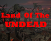Land Of The Undead