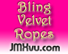 !JMXvu! Bling VelvetRope