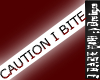 CAUTION I BITE M/F