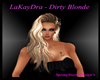 LaKeyDra ~ Dirty Blonde