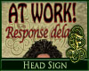 At Work Head Sign