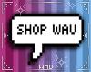 凄 Shop Wau.