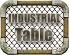 INDUSTRIAL # Table #