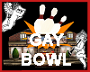 Gay Bowl