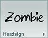 Headsign Zombie