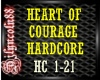 ~HEART OF COURAGE HC~