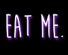 Eat Me Neon Sign