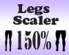 Legs Scaler 150%