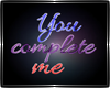 You Complete Me Neon