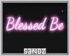 S. Blessed Be Neon Sign