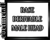 Base Derivable Head