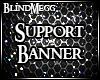 BlindMegg Support Banner