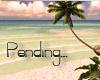 PENDING...