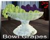 Bowl Grapes