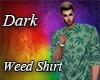 Dark Weed Shirt
