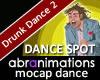 Drunk Dance 2 Spot