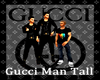 Gucci Man Tall