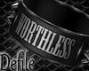 D* Worthelss Armband R