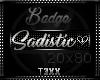 !TX: Sadistic Love Badge