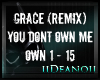 Grace - You Dont Own Me