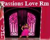 *TLC*Passions Love Room