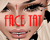 face tat cross/mole/name