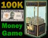 100K Money Game