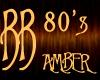 *BB* 80's - Amber